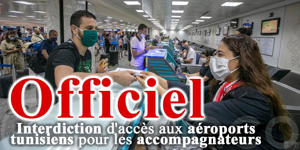 Officiel : Interdiction d'accès aux aéroports tunisiens pour les accompagnateurs