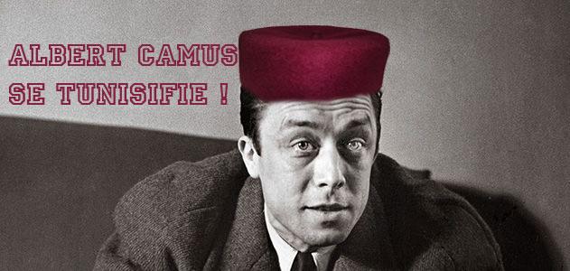 Albert Camus à la sauce tunisienne !