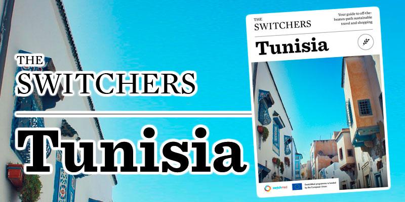 Découvrez le guide spécial Tunisie de The Switchers les acteurs de changement verts