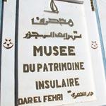 Musée du Patrimoine Insulaire (Dar El Fehri) à El Abassia /Kerkennah
