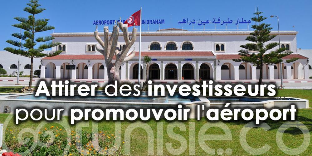 Chakchouk : Attirer des investisseurs pour promouvoir l'aéroport de Tabarka-Aïn Draham