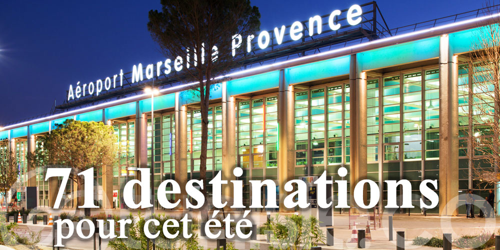 Au total, 71 destinations confirmées par Marseille-Provence pour cet été