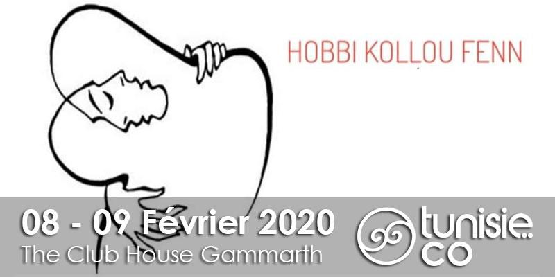 Hobbi Kollou Fenn le 8 et le 9 Février 2020