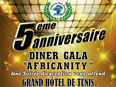Dîner Gala «Africanity» le 06 Mai au Grand Hôtel de Tunis