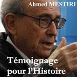 'Témoignage pour l'histoire' de Ahmed Mestiri vendredi 06 janvier chez Art Libris