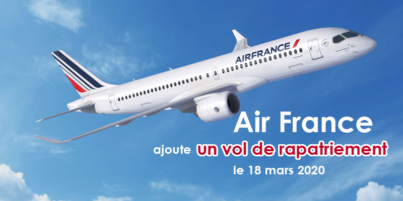 Air France ajoute un vol de rapatriement le 18 mars 2020