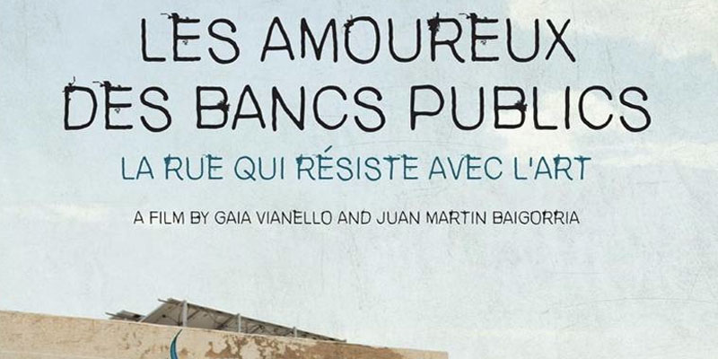 Projections du film ''Les Amoureux des bancs publics – La rue qui résiste avec l'art'' du 4 au 9 avril