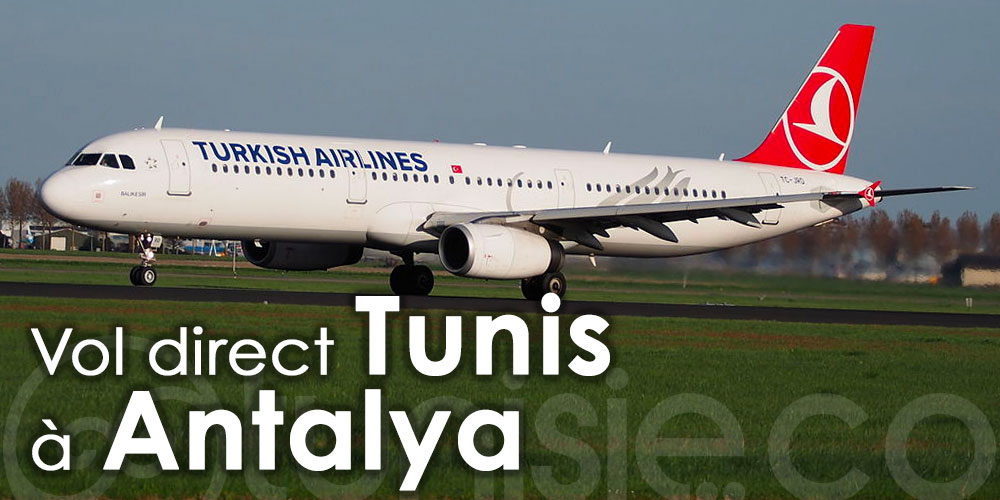 Turkish Airlines lance un nouveau vol direct de Tunis vers Antalya