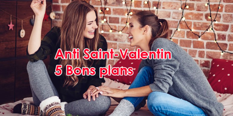 Anti Saint-Valentin: 5 Bons plans