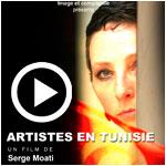 En vidéo : Artistes en Tunisie un documentaire de Serge Moati sur Arte