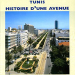 Tunis : Histoire d´une avenue de Fatma Ben Becher