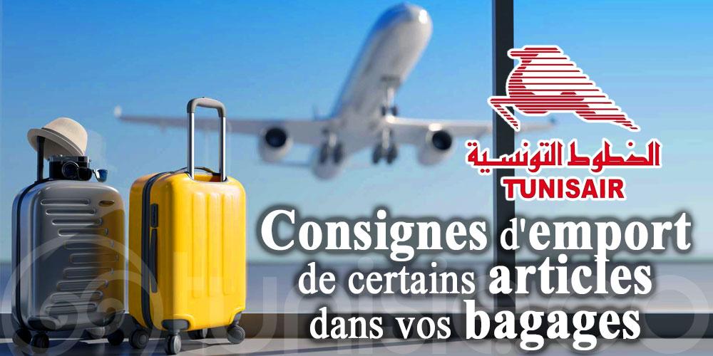 Consignes d'emport de certains articles dans vos bagages