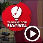 En vidéo : Tunisia Ballons Festival du 16 au 23 mars