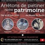 Action citoyenne Arrêtons de piétiner notre patrimoine le 28 Juin au Musée National du Bardo