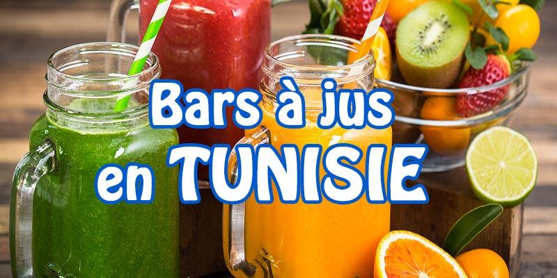 Découvrez ces adresses incontournables de bars à jus en Tunisie