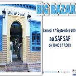 Big Bazar au Saf Saf le 17 Septembre