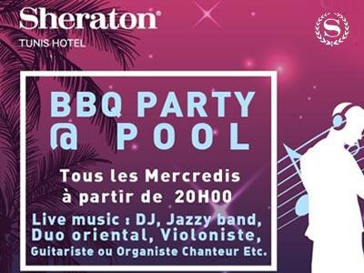 Les BBQ Party @Pool chaque mercredi au Sheraton Tunis Hotel