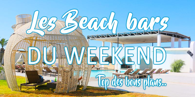 Top des bons plans beach bars du weekend 22-23 Juillet