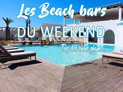 Top des bons plans beach bars du weekend 22-23 Juillet