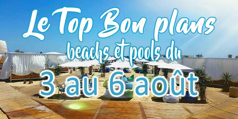 Top des bons plans beach bars du 03 au 06 Août