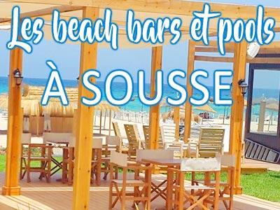 Les incontournables Beach Bars et Pools de l'été 2017 à SOUSSE