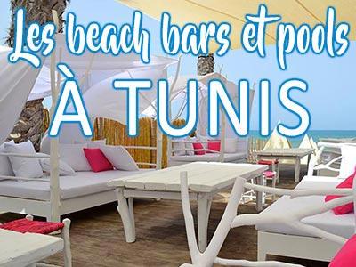 Les incontournables Beach Bars et Pools de l'été 2017 à Tunis