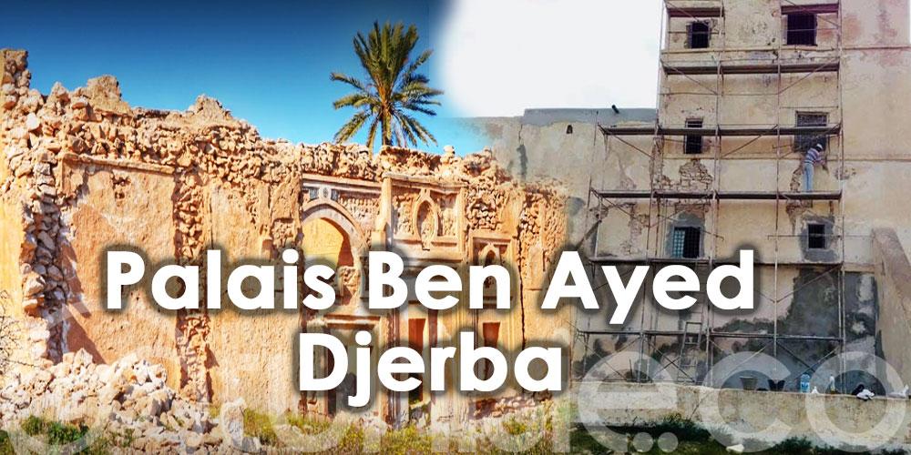 Djerba : Palais Ben Ayed va enfin faire peau neuve