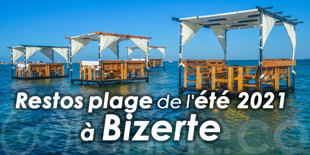 Les incontournables Restos plage de l'été 2021 à Bizerte