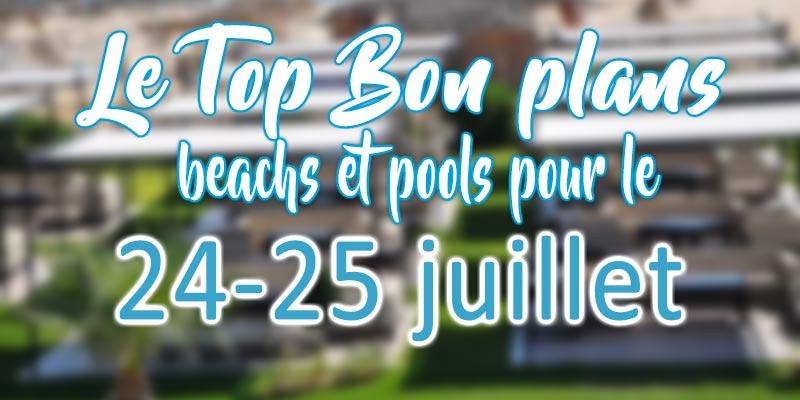Top des bons plans beach bars du 24 et 25 Juillet