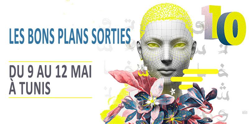 Les bons plans sorties du 9 au 12 mai à Tunis