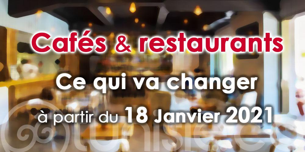 Cafés et restaurants: Ce qui va changer à partir du 18 Janvier 2021