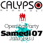 Calypso Hammamet ouvrira ses portes samedi 7 juin 2014 avec l'Opening Party