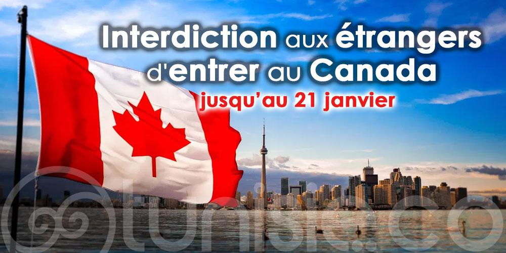 Interdiction aux étrangers d'entrer au Canada pour des voyages non essentiels jusqu'au 21 janvier