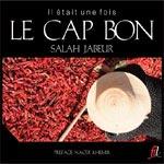 Parution d'Il était une fois le Cap Bon de Salah Jabeur