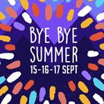 Bye Bye Summer les 15, 16 et 17 Septembre au Carpe Diem