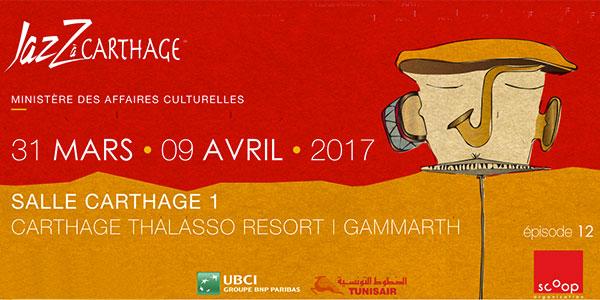 Le programme du 12ème Jazz à Carthage du 31 Mars au 9 avril 2017