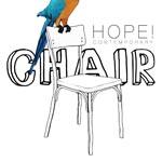 CHAIR : exposition à partir du 31 mai chez Hope ! Contemporary