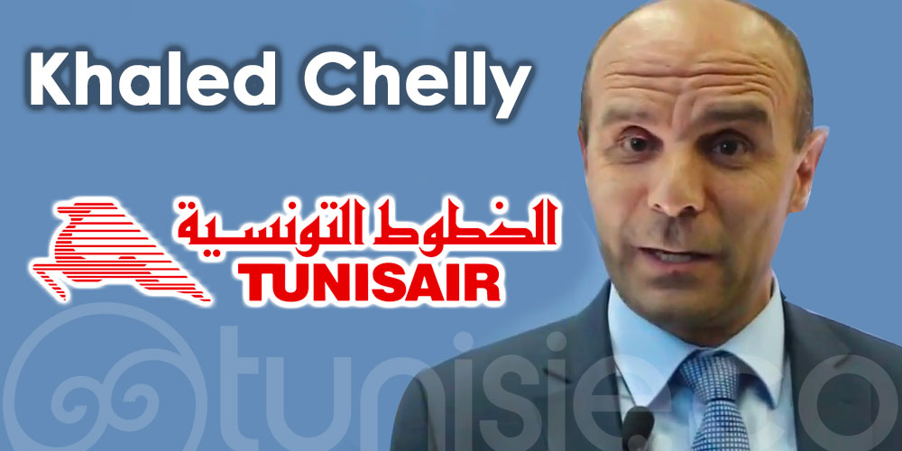 Khaled Chelly futur PDG de TUNISAIR