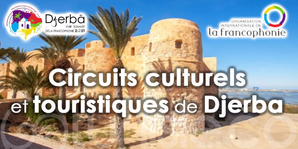 Sommet de la Francophonie Djerba 2021 : Circuits culturels et touristiques de l'île