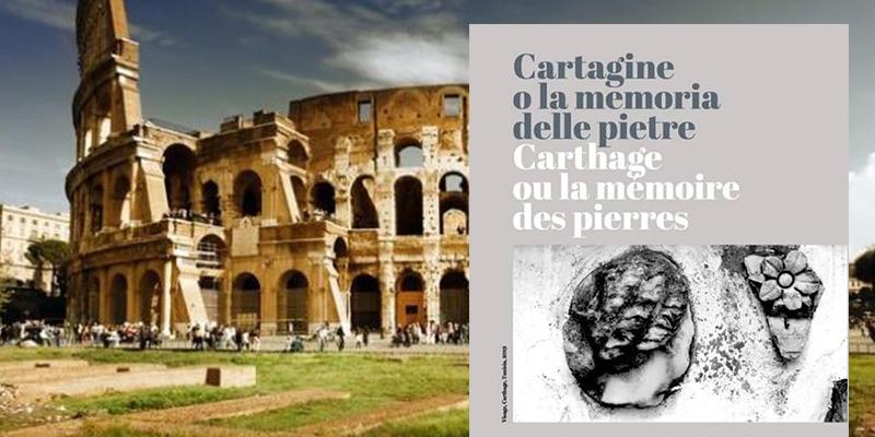 Carthage ou la mémoire des Pierres, en expo à Rome