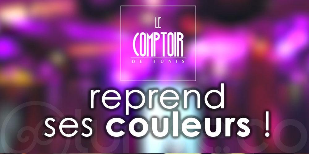 Le Comptoir de Tunis reprend ses couleurs et repart de l'avant !