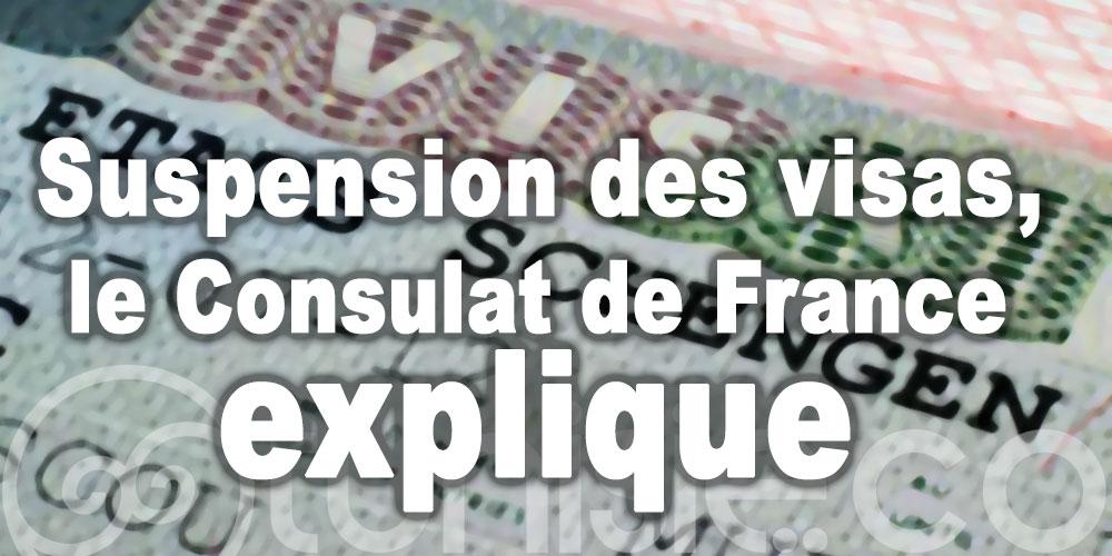 Suspension des visas court séjour aux Tunisiens : Le Consulat de France explique