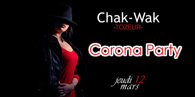 Chak Wak : Corona party, n'ayez pas peur, désinfectant gratuit