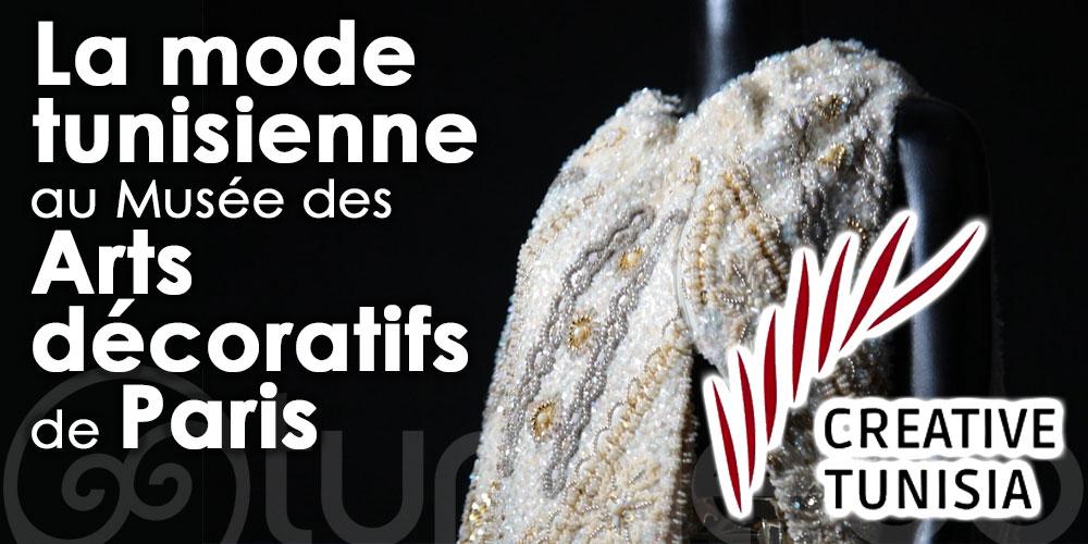 La mode tunisienne prochainement au Musée des Arts décoratifs de Paris grâce au soutien de Creative Tunisia !
