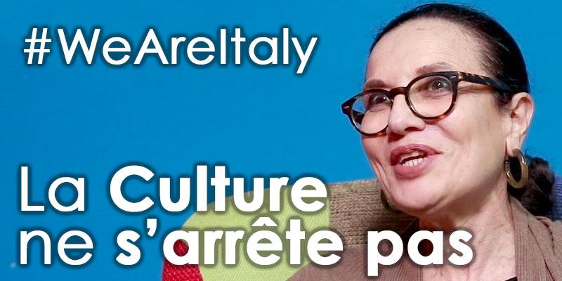 #WeAreItaly La culture ne s'arrête pas