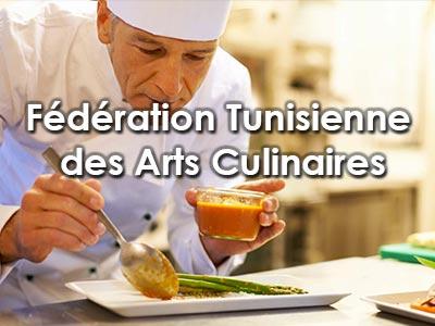 Naissance de la Fédération Tunisienne des Arts Culinaires FTAC