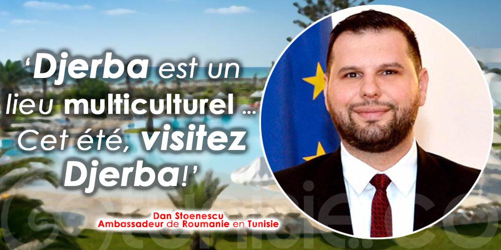 Dan Stoenescu: Djerba est un lieu multiculturel … Cet été, visitez Djerba!