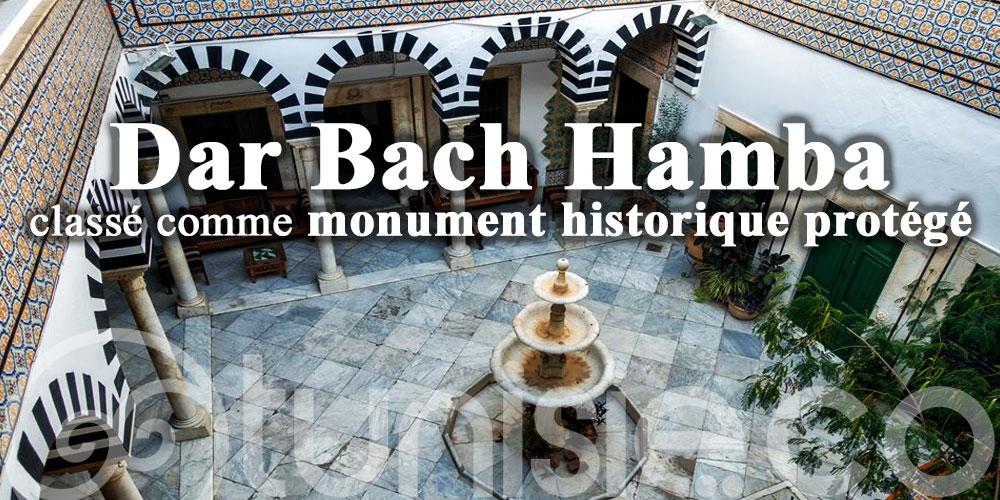 Classement du palais Dar Bach Hamba comme monument historique protégé