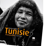 Denise Bellon: Tunisie Photographies 1947-1960 livre de Eric le Roy