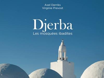 Djerba les mosquées ibadites : Un nouvel ouvrage d'Axel Derriks et Virginie Prevost